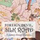 Photo de l'événement Foreign Devil, Silk Road  / Storytelling Theatre