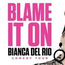 Blame it on Bianca Del Rio's picture