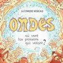 ONDES - Comédie Musicale !'s picture